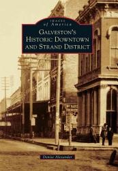 Galveston S Historic Downtown And Strand District Book PDF