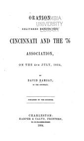Oration Delivered Before the Cincinnati and the '76 Association, on the 4th of July, 1854