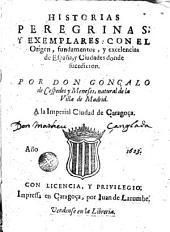 Historias peregrinas y exemplares: con el origen, fundamentos, y excelencias de España, y ciudades donde sucedieron