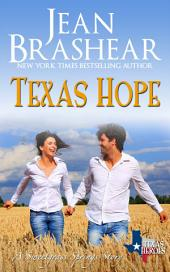 Texas Hope: Texas Heroes: Sweetgrass Springs Stories