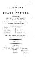 A Collection of State Papers  Relative to the War Against France Now Carrying on by Great Britain and the Several Other European Powers  Containing Authentic Copies of Treaties  Conventions  Proclamations    Many of which Have Never Before Been Published in England PDF