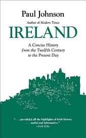Ireland: A History from the Twelfth Century to the Present Day