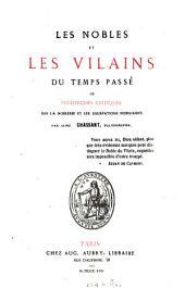 Les nobles et les vilains du temps passé, ou recherches critiques sur la noblesse et les usurpations nobiliaires