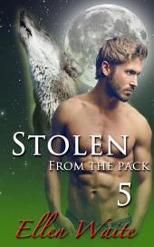 Stolen From The Pack: (Lycan Erotic Romance Series) #5
