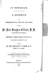 In Memoriam: A Sermon in Commemoration of the Life and Labors of the Rt. Rev. Stephen Elliott ... Delivered in Christ Church, Savannah, Ga., on Sunday, January 27, 1867