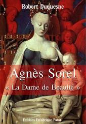 """Agnès Sorel: """"La Dame de Beaulté"""""""