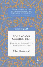 Fair Value Accounting: Key Issues Arising from the Financial Crisis