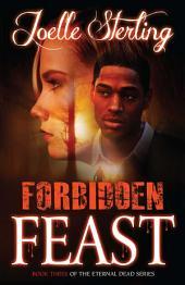 Forbidden Feast: Book Three of the Eternal Dead Series