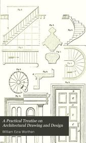 A Practical Treatise on Architectural Drawing and Design