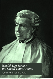 The Scottish Law Review and Sheriff Court Reports: Volume 21