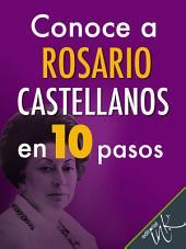 Conoce a Rosario Castellanos en 10 pasos