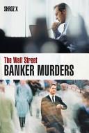 The Wall Street Banker Murders