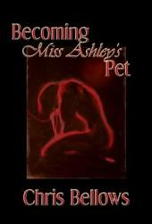 Becoming Miss Ashley's Pet