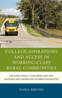 College Aspirations and Access in Working Class Rural Communities PDF