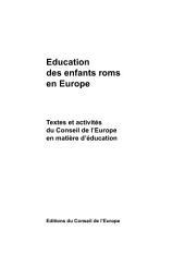 Education des enfants roms en Europe: textes et activités du Conseil de l'Europe en matière d'éducation