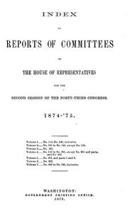 INDEX TO REPORTS OF COMMITTEES OF THE HOUSE OF REPRESENTATIVES FOR THE SECOND SESSION OF THE FORY THIRD CONGRESS PDF
