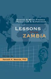 Banking and Micro-finance Regulation and Supervision: Lessons from Zambia
