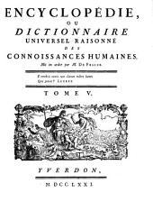Encyclopedie ou dictionnaire universel raisonne des connoissances humaines mis en ordre par M. De Felice: Volume5