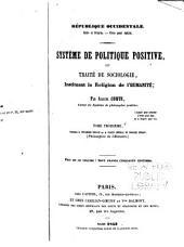 Système de politique positive: ou, Traité de sociologie, instituant la religion de l'humanité, Volume3