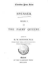 Spenser. Book i of The faery queene, ed. by G.W. Kitchin: Book 1