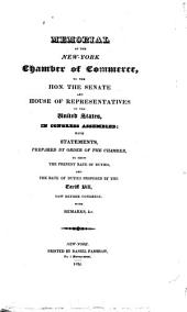 Memorial of the New-York Chamber of Commerce, to the Hon. the Senate and House of Representatives of the United States, in Congress Assembled: With Statements, Prepared by Order of the Chamber, to Show the Present Rate of Duties, and the Rate of Duties Proposed by the Tariff Bill, Now Before Congress. With Remarks, &c