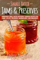 Small Batch Jams & Preserves