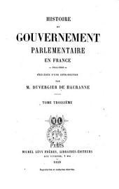 Histoire du gouvernement parlementaire en France 1814-1848 par m. Duvergier de Hauranne: Volume3