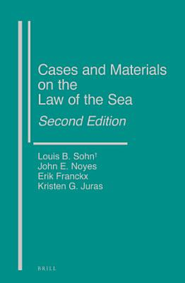 Cases and Materials on the Law of the Sea  Second Edition PDF
