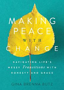 Making Peace with Change Book