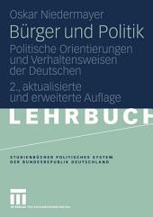Bürger und Politik: Politische Orientierungen und Verhaltensweisen der Deutschen, Ausgabe 2