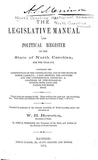 The Legislative Manual and Political Register of the State of North Carolina PDF
