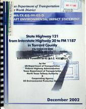 State Highway 121 from Interstate Highway 30 to FM 1187 in Tarrant County: Environmental Impact Statement