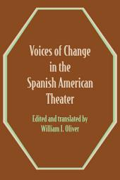 Voices of Change in the Spanish American Theater: An Anthology