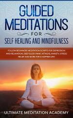 Guided Meditations for Self-Healing and Mindfulness