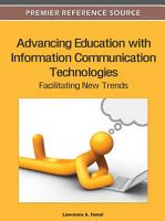 Advancing Education with Information Communication Technologies  Facilitating New Trends PDF