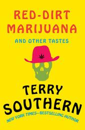 Red-Dirt Marijuana: And Other Tastes