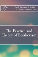 The Practice and Theory of Bolshevism PDF