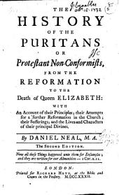 The History of the Puritans: From the Reformation to the death of Queen Elizabeth