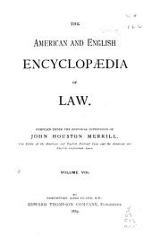 The American and English Encyclopedia of Law: Volume 8