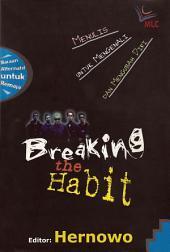 Breaking The Habit: Menulis Untuk Mengenali dan Mengubah Diri