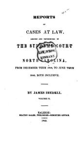 Reports of Cases at Law Argued and Determined in the Supreme Court of North Carolina: From June Term, 1840, to [August Term, 1852], Both Inclusive, Volume 9