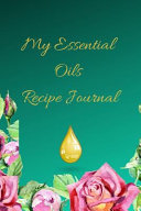 My Essential Oils Recipe Journal  A Green Floral Themed Blank Logbook Organizer  Diary Notebook  Tracker and Planner with EO Chart to Record and Write PDF