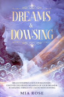 Dreams & Dowsing