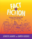 Fact Vs  Fiction  Teaching Critical Thinking Skills in the Age of Fake News PDF