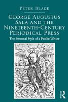 George Augustus Sala and the Nineteenth Century Periodical Press PDF