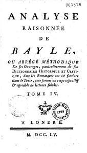 """Analyse raisonnée de Bayle, ou Abrégé méthodique de ses ouvrages, particulièrement de son """"dictionnaire historique"""""""