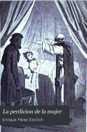 La perdición de la mujer: novela de costumbres, Volumen 1