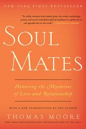 Soul Mates: Honoring the Mysteries of Love and Relat