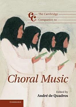 The Cambridge Companion to Choral Music PDF