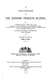 A Dictionary of the Economic Products of India: Volume 6, Part 3
